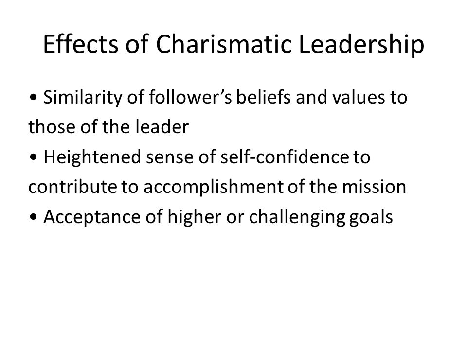 what are the effects of charismatic Charisma is often a powerful trait in motivating staff and gaining the support of  both employees and the public while a charismatic leader is able to exert his.