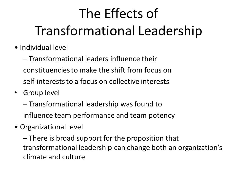 the effect of transformational leadership The results of this study suggest that a transformational leadership style, which both conveys a sense of trust and meaningfulness and individually challenges and develops employees, also.