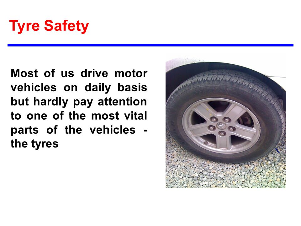 Tire Safety Tyre Safety Ppt Video Online Download