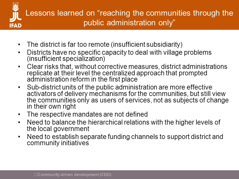 Lessons learned on reaching the communities through the public administration only