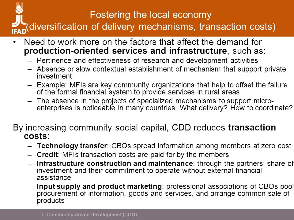 Fostering the local economy (diversification of delivery mechanisms, transaction costs)