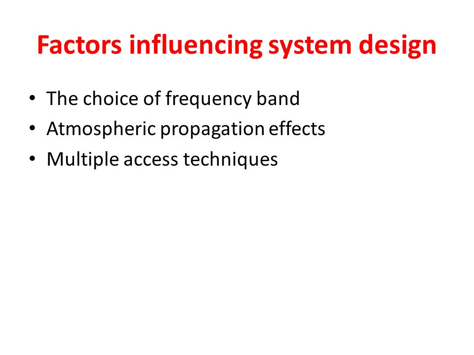 Factors influencing system design