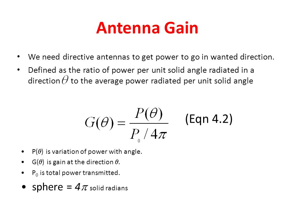 Antenna Gain (Eqn 4.2) sphere = 4p solid radians