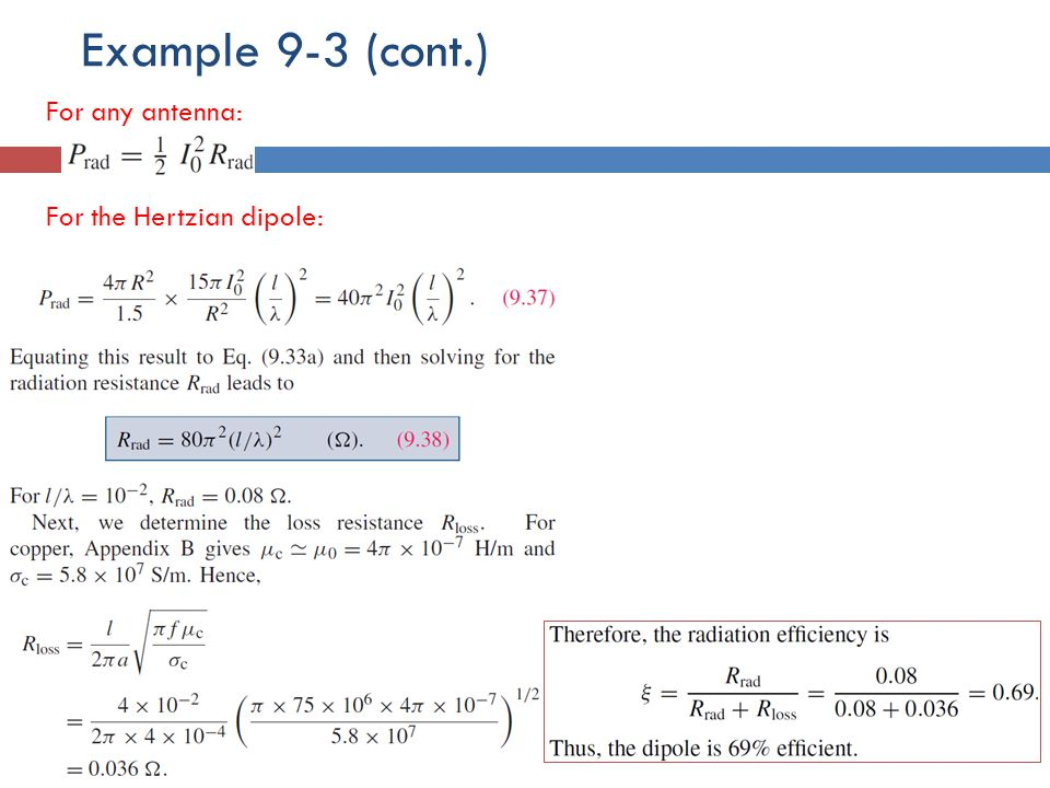 Example 9-3 (cont.) For any antenna: For the Hertzian dipole: