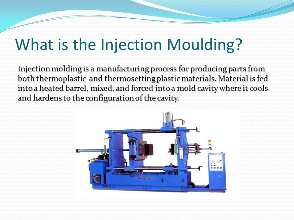 What is the Injection Moulding?