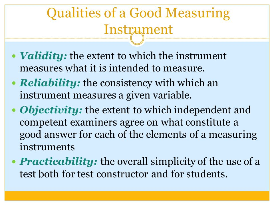 Qualities of a Good Measuring Instrument