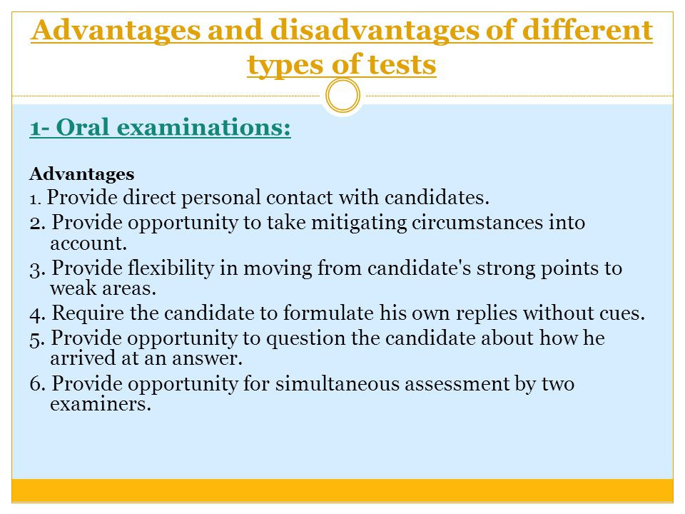 Advantages and disadvantages of different types of tests