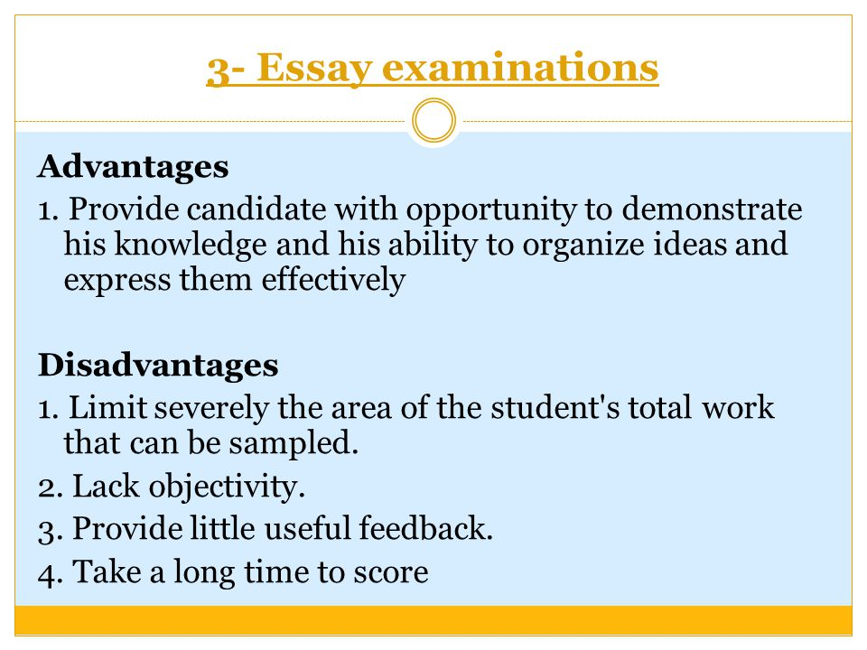 3- Essay examinations Advantages