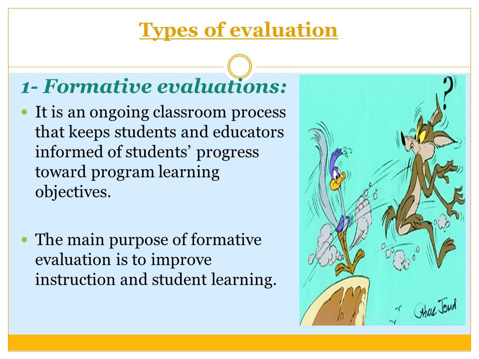 1- Formative evaluations: