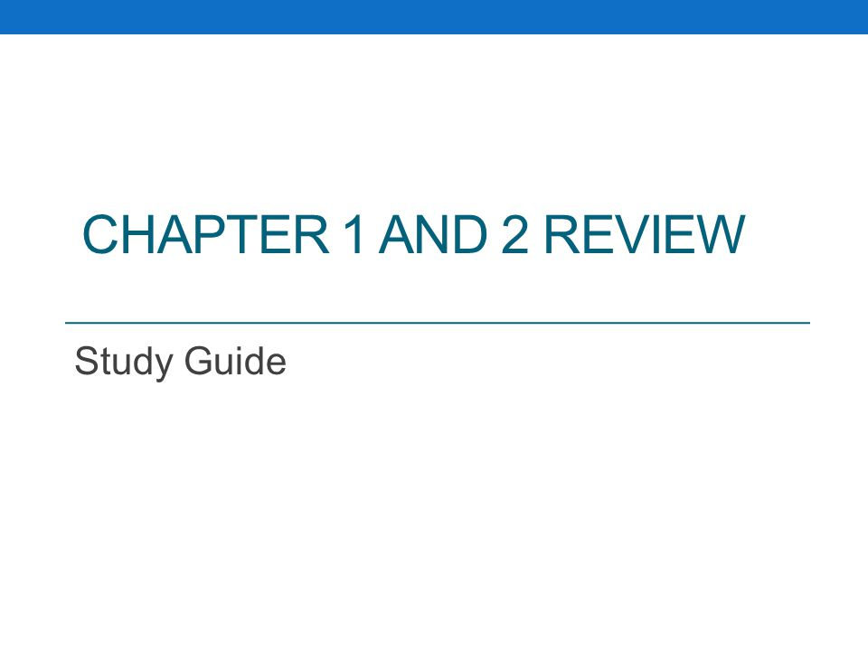 Chapter 1 and 2 Review Study Guide