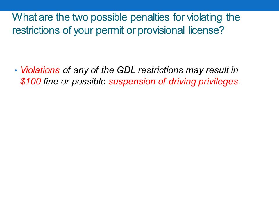 What are the two possible penalties for violating the restrictions of your permit or provisional license