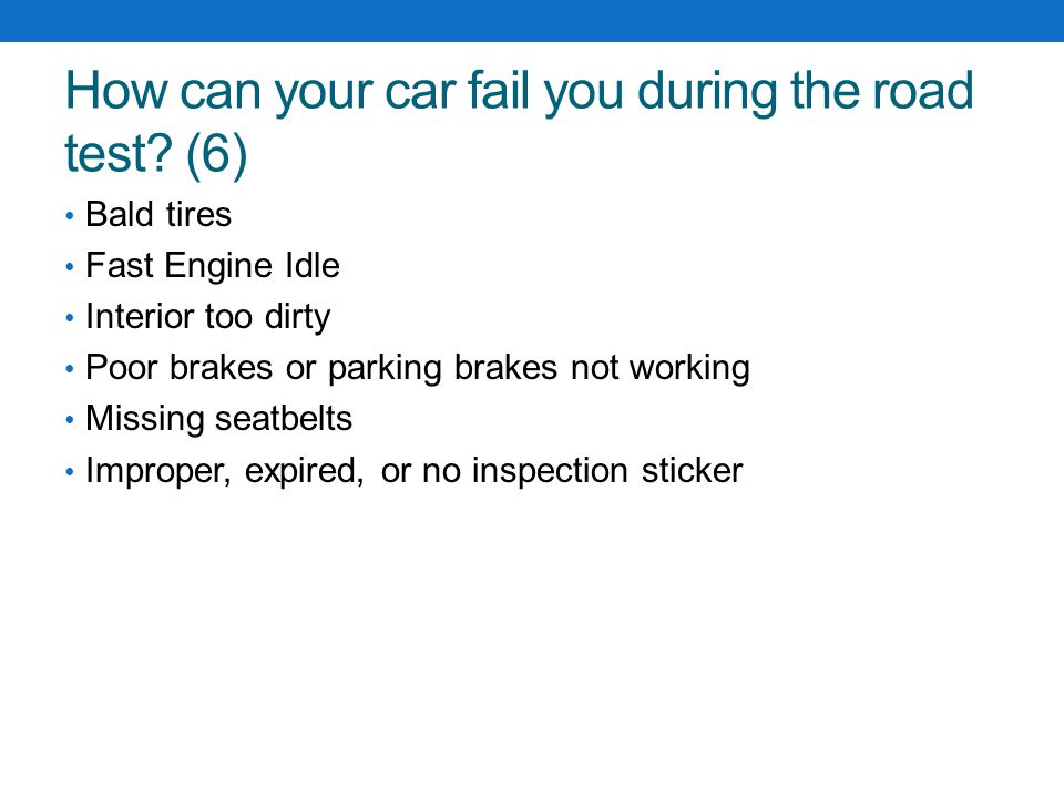 How can your car fail you during the road test (6)