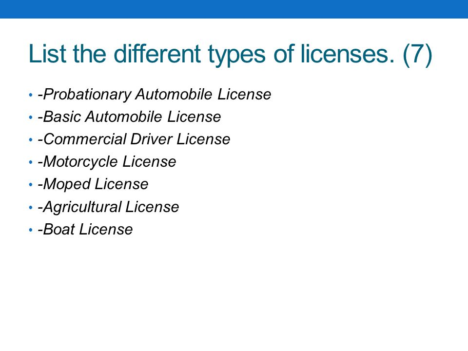 List the different types of licenses. (7)