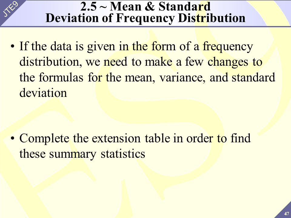 standard deviation and frequency distributions Statistics chapter 3 the mean measures the center of the distribution, while the standard deviation measures the spread of the multiply by the frequency.