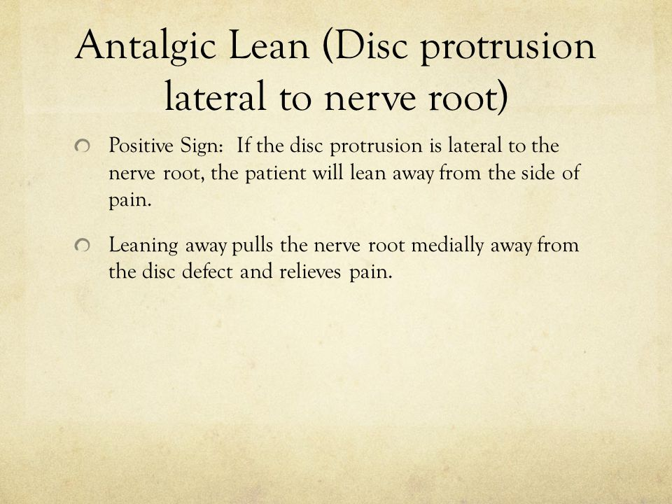 Antalgic Lean (Disc protrusion lateral to nerve root)