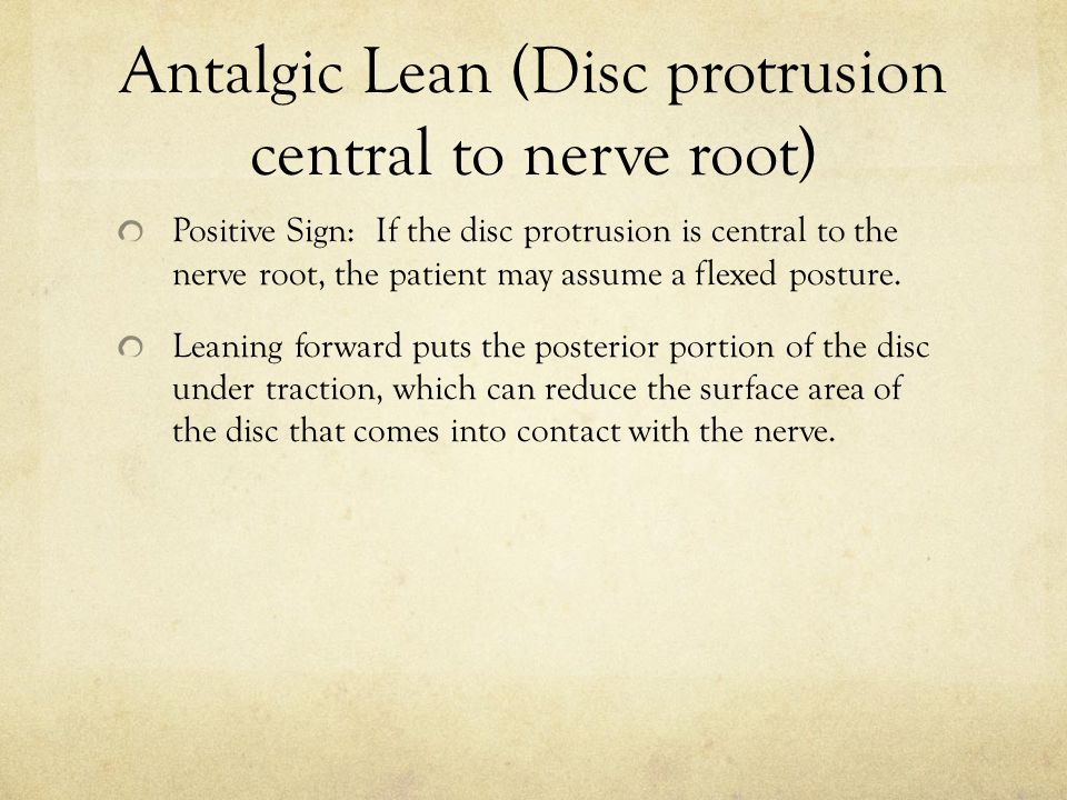 Antalgic Lean (Disc protrusion central to nerve root)