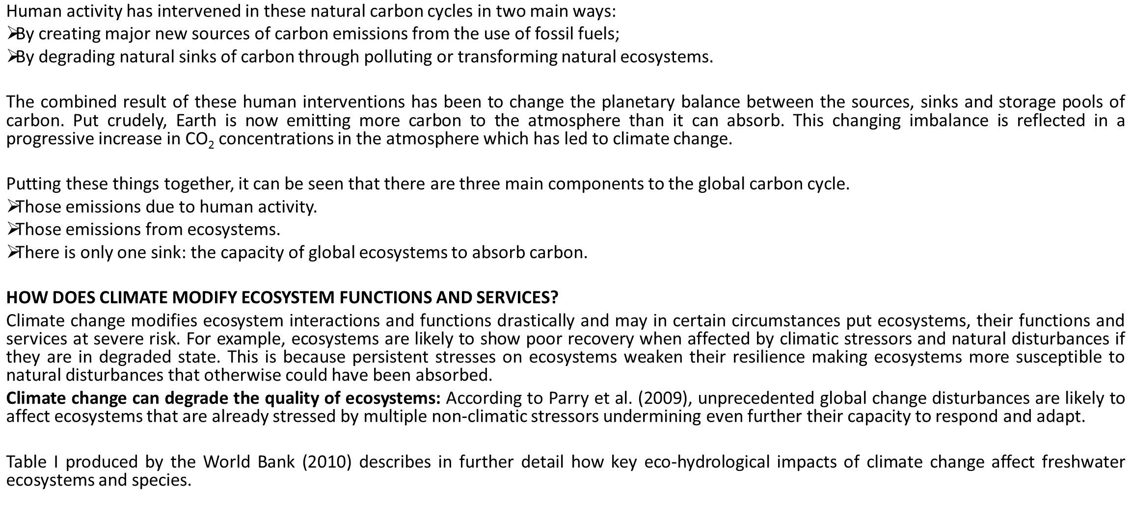 Human activity has intervened in these natural carbon cycles in two main ways: