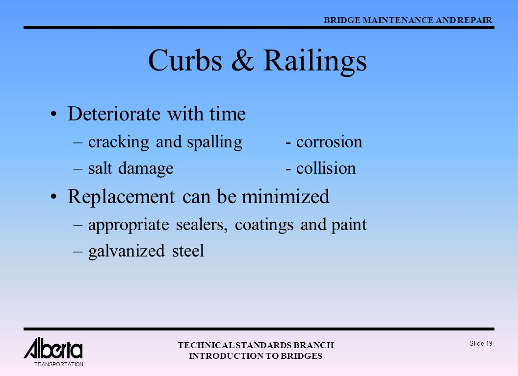 Curbs & Railings Deteriorate with time Replacement can be minimized