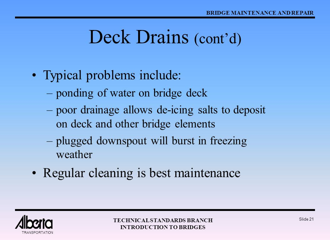 Deck Drains (cont'd) Typical problems include: