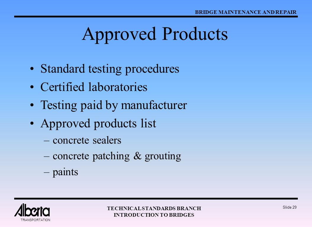 Approved Products Standard testing procedures Certified laboratories