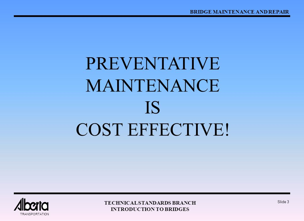 PREVENTATIVE MAINTENANCE IS COST EFFECTIVE!