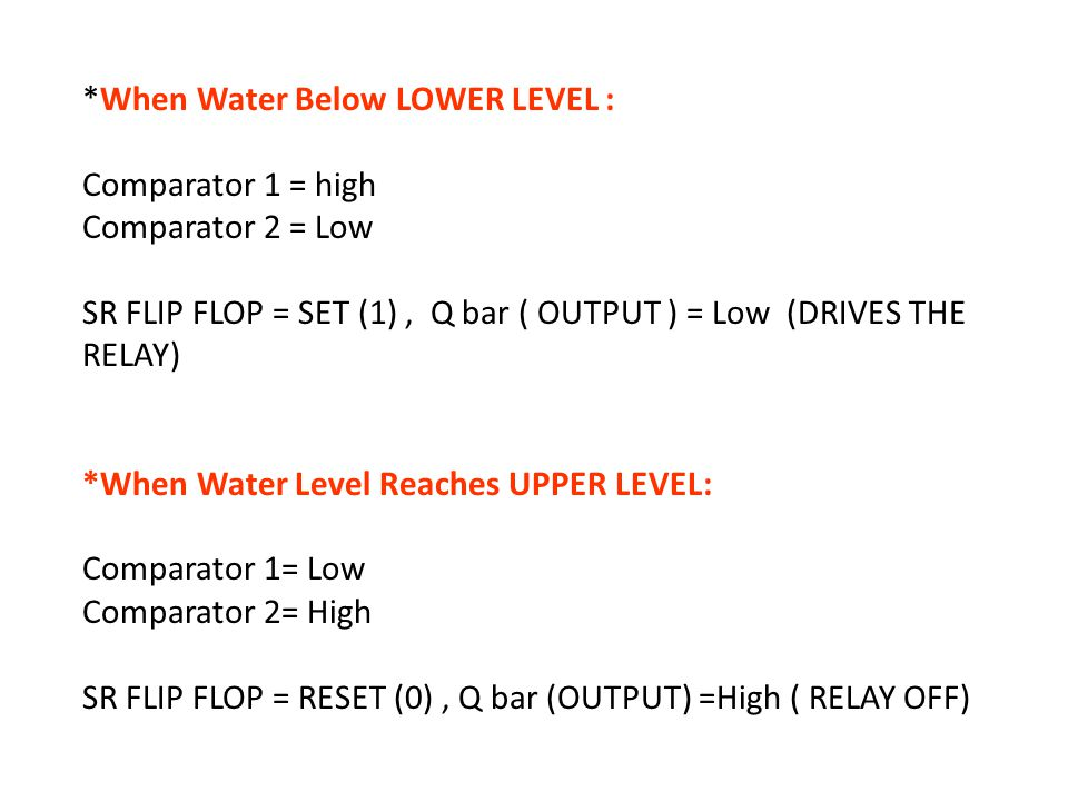*When Water Below LOWER LEVEL : Comparator 1 = high