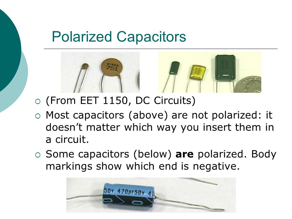 Polarized Capacitors (From EET 1150, DC Circuits)