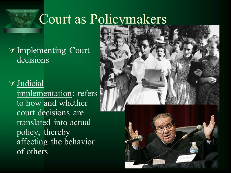 Court as Policymakers Implementing Court decisions