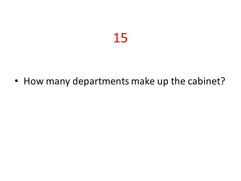 11 15 How Many Departments Make Up The Cabinet?