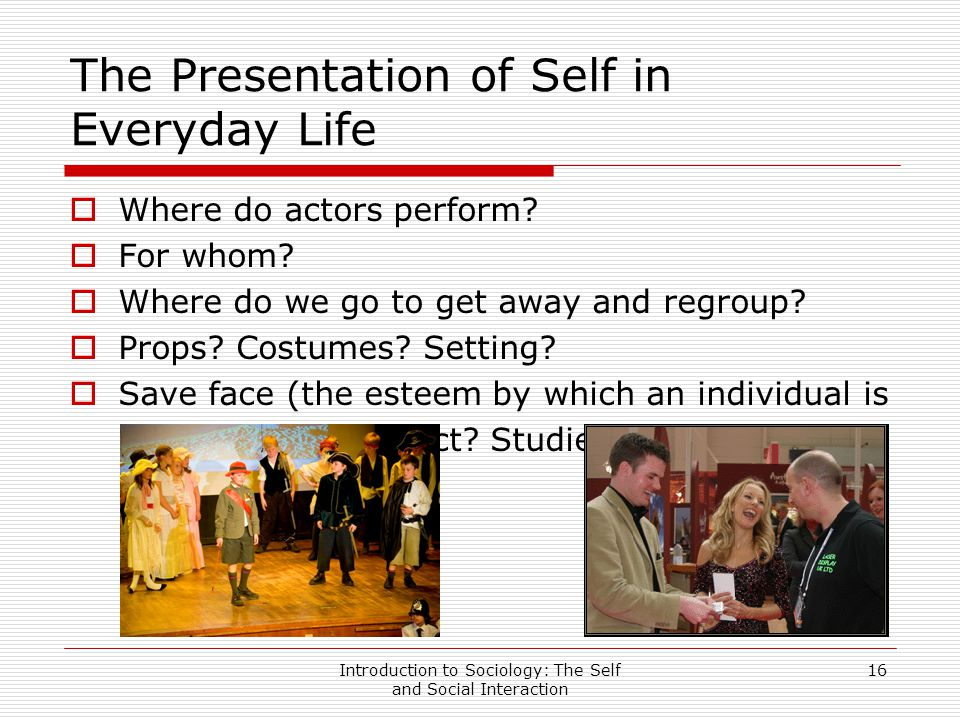 the presentation of self in everyday An 'extended summary' of erving goffman's 'presentation of self in daily life' including his concepts of front and backstage, performers and audiences, impression management, idealisation, dramatic realisation, manipulation, discrepant roles and tact.