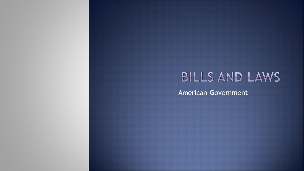 Bills and Laws American Government
