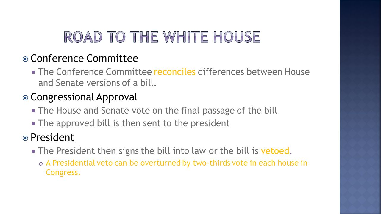 Road to the white house Conference Committee Congressional Approval