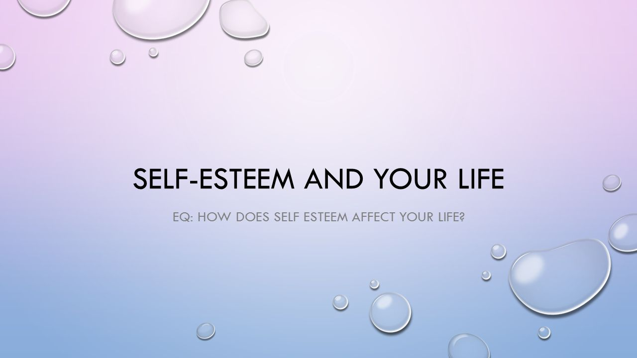 how selfesteem affect your life If you can't see your own it's awful to go through life lonely so allow yourself a chance for some happiness and a relationship where you can be present.