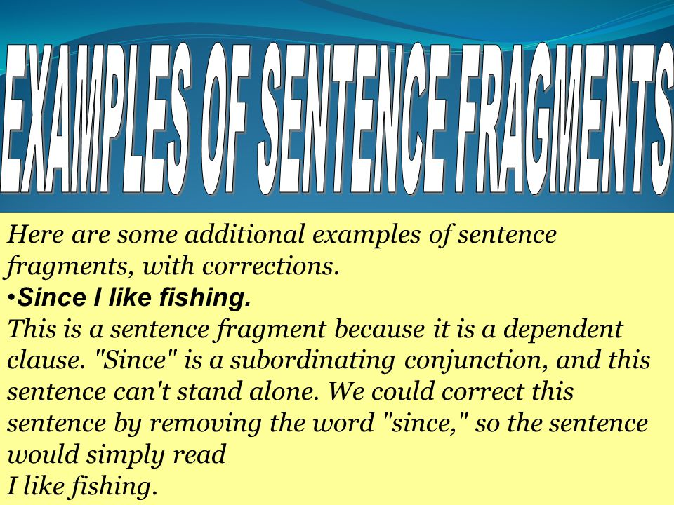 EXAMPLES OF SENTENCE FRAGMENTS