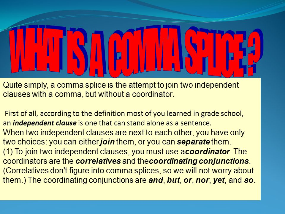 WHAT IS A COMMA SPLICE