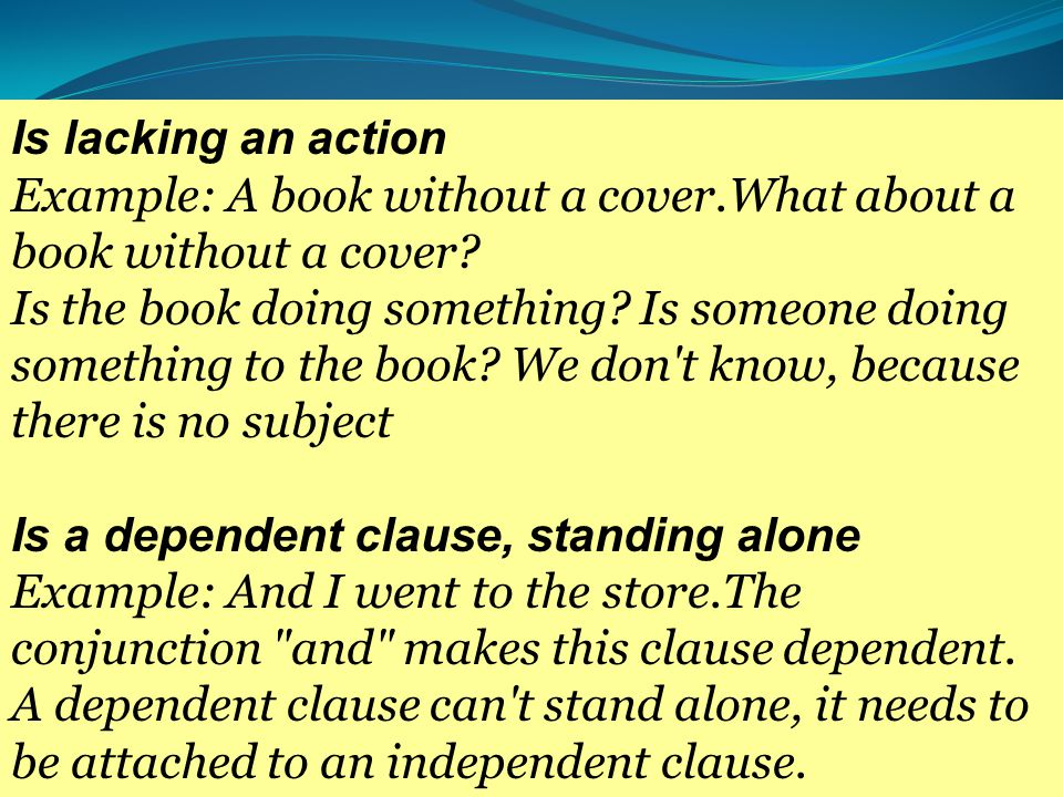 Is lacking an action Example: A book without a cover.What about a book without a cover