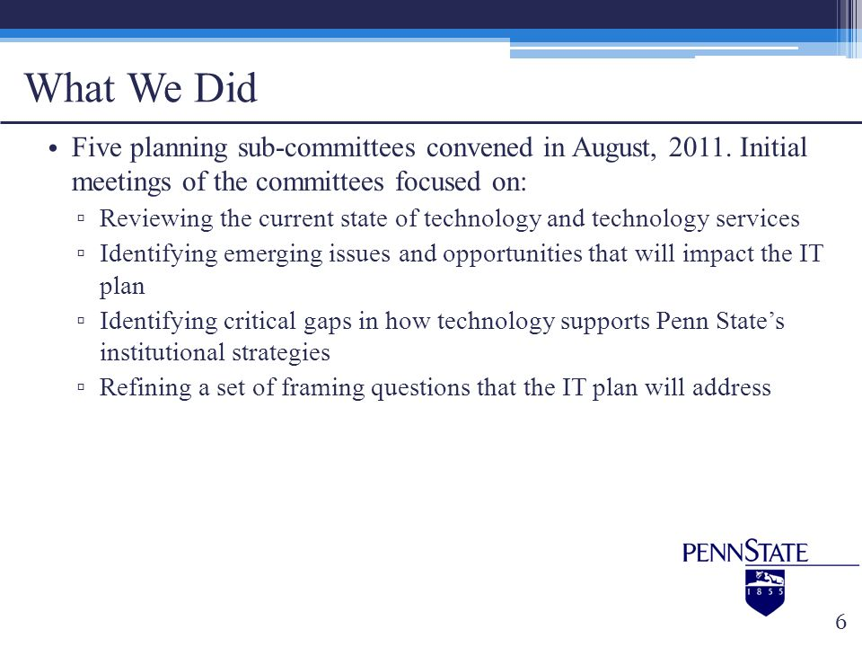 What We Did Five planning sub-committees convened in August, Initial meetings of the committees focused on: