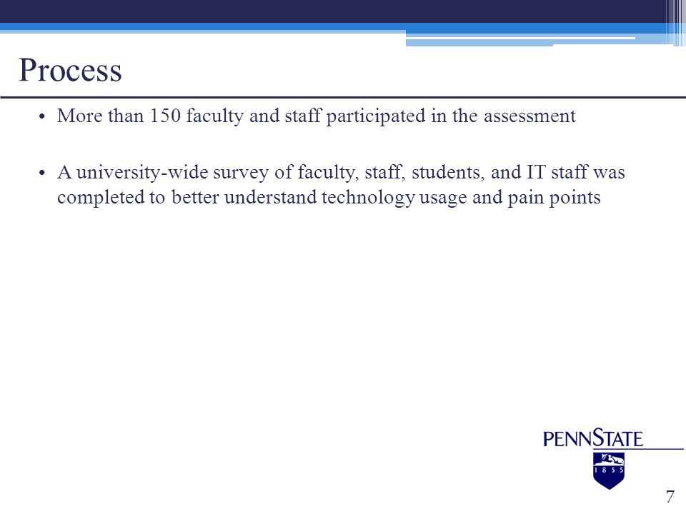 Process More than 150 faculty and staff participated in the assessment