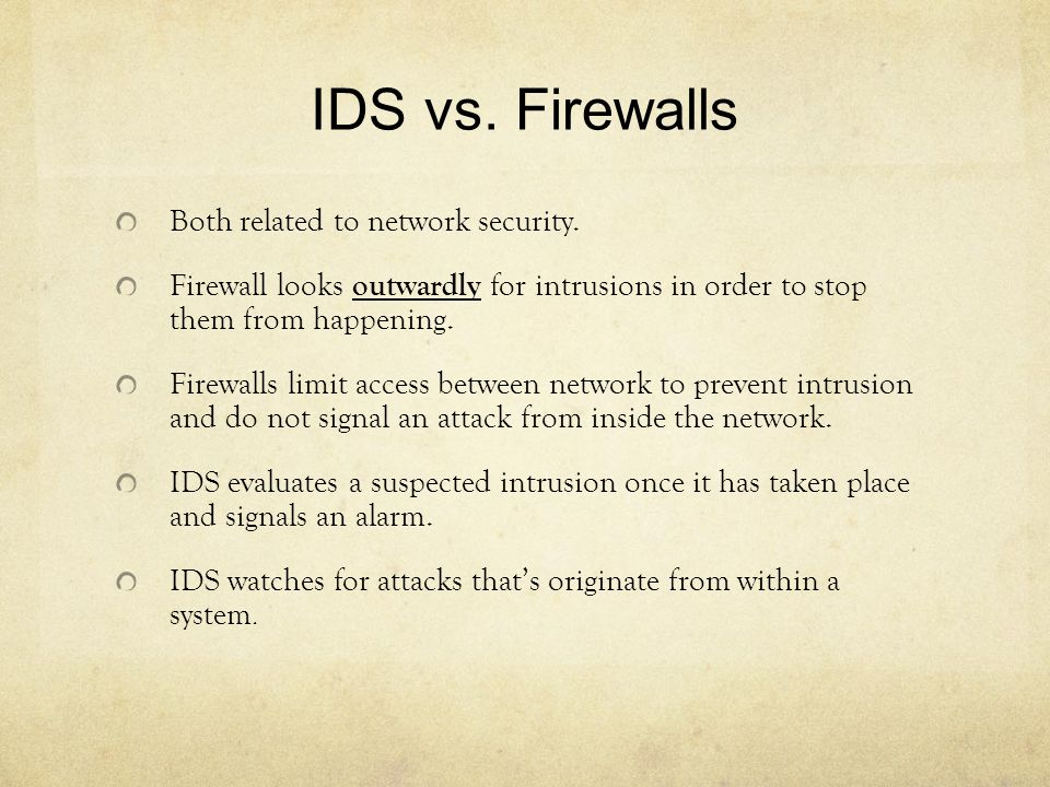 IDS vs. Firewalls Both related to network security.