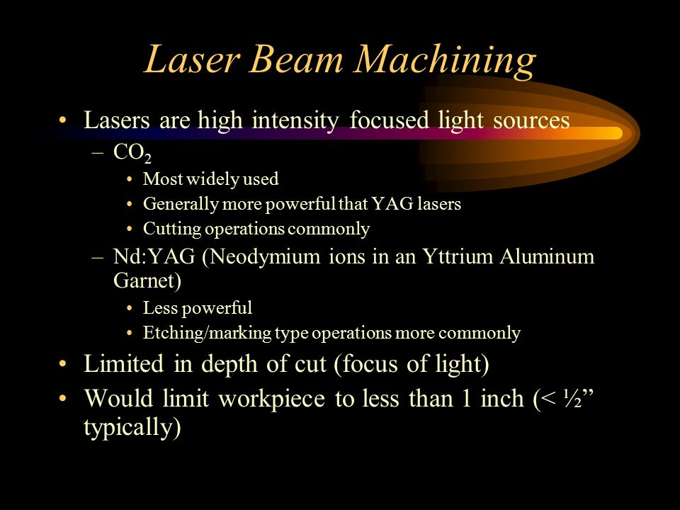 Laser Beam Machining Lasers are high intensity focused light sources