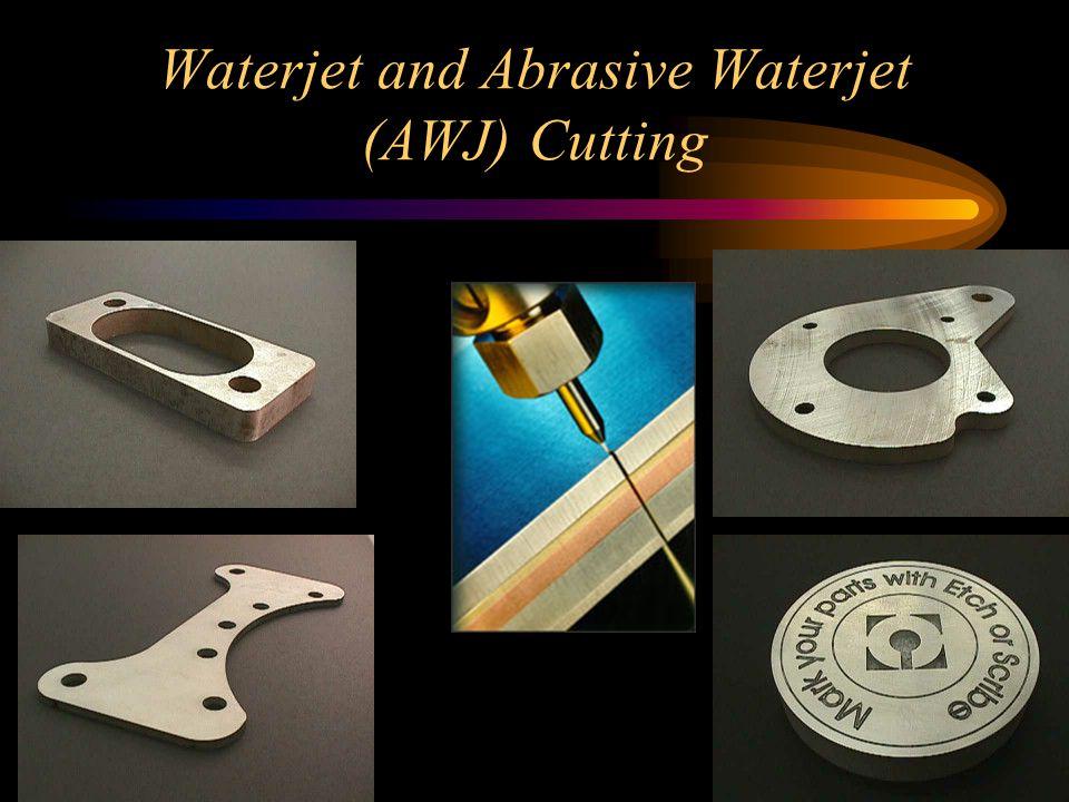 Waterjet and Abrasive Waterjet (AWJ) Cutting