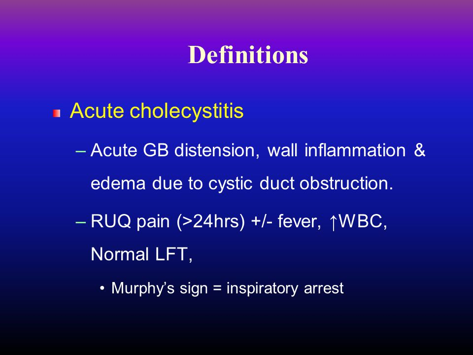 Definitions Acute cholecystitis