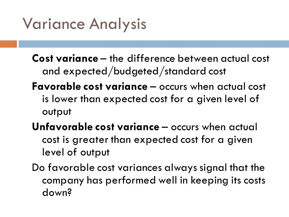 cost variance analysis Variance analysis ranges from simple and straightforward to sophisticated and  complex some cost-accounting systems separate variances into many types and .