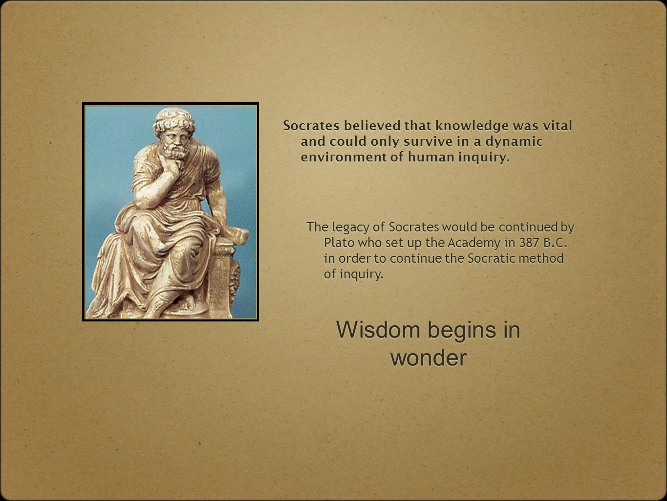 developing socratic wisdm 316 quotes from socrates:  socrates quotes  you see, is not found in seeking more, but in developing the capacity to enjoy less.
