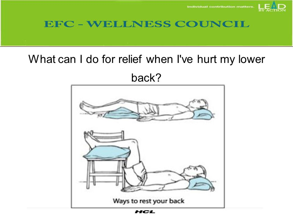 What can I do for relief when I ve hurt my lower back