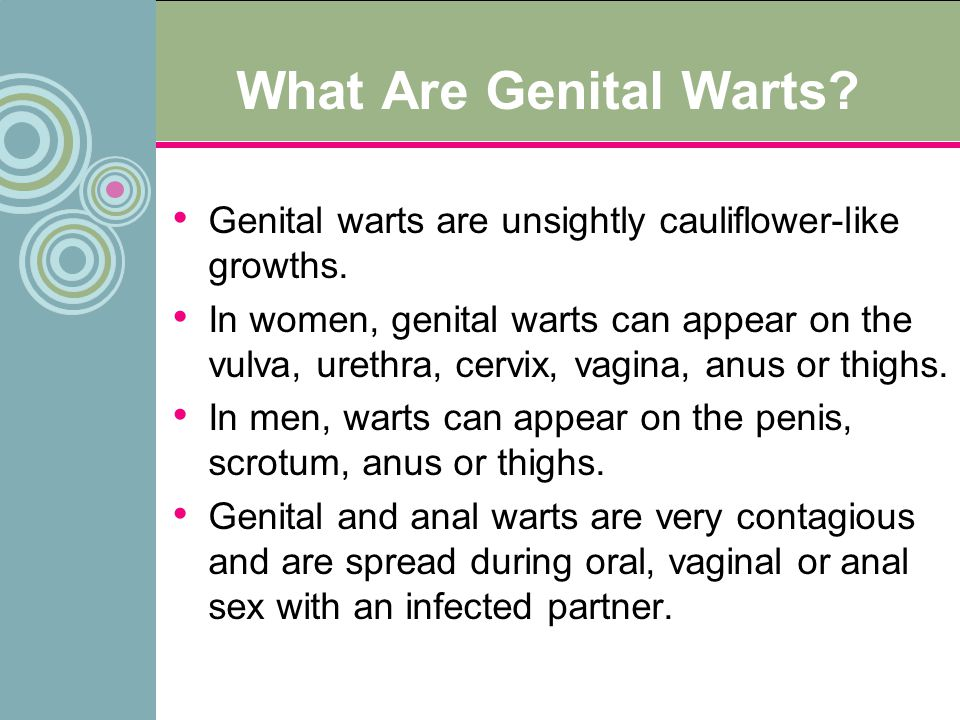 What Are Genital Warts Genital warts are unsightly cauliflower-like growths.