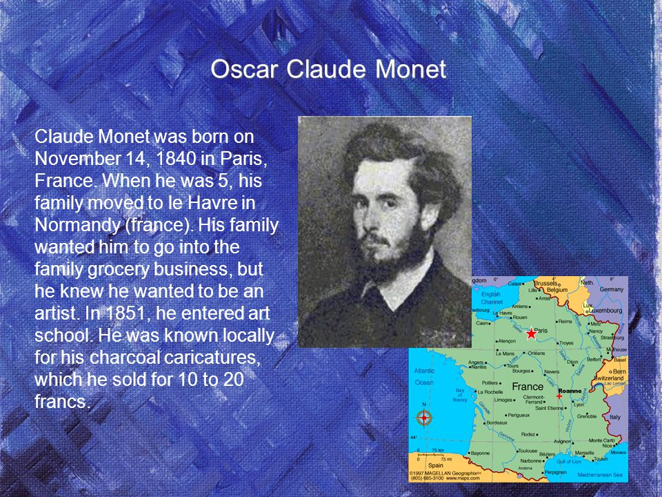 a biography of claude oscar monet born in paris france Home essays claude monet biography  analysis of selected works by claude monet claude oscar monet,  claude monet was born in paris,.