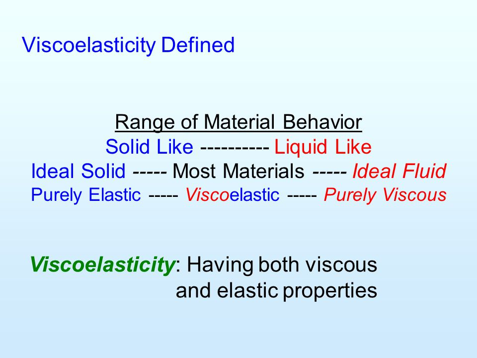 Viscoelasticity Defined