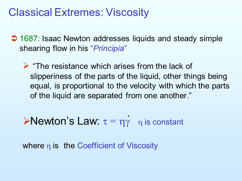 Classical Extremes: Viscosity