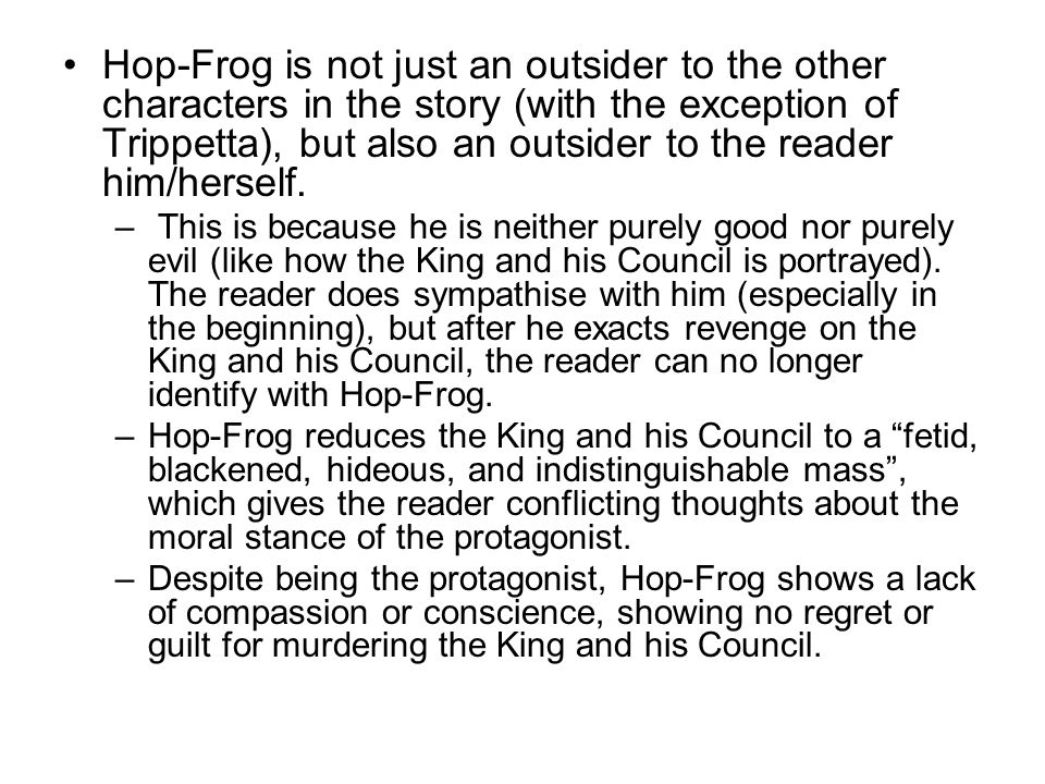 hop frog analysis of characterization In edgar allan poe's short story hop frog, the title character hop-frog is able to  transcend the limitations of his physical body, in ways the king and his.